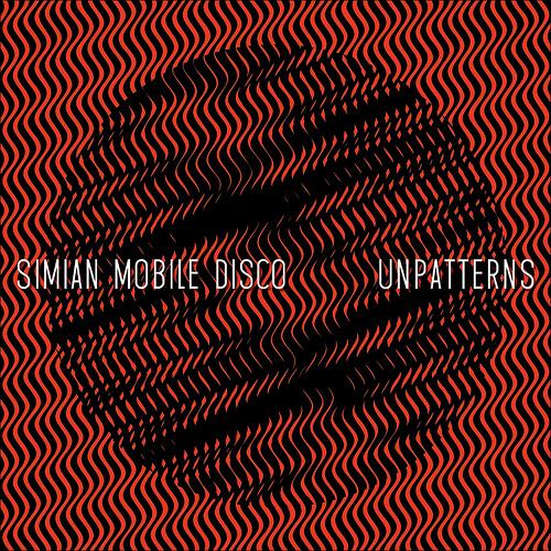 Simian-Mobile-Disco-Unpatterns